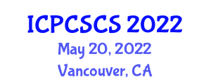 International Conference on Programming and Computer Security in Computer Science (ICPCSCS) May 20, 2022 - Vancouver, Canada