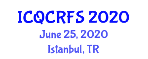 International Conference on Quality Control and Risks in Food Security (ICQCRFS) June 25, 2020 - Istanbul, Turkey