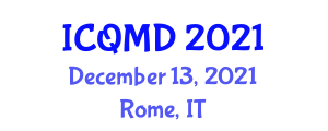 International Conference on Quality Management and Development (ICQMD) December 13, 2021 - Rome, Italy