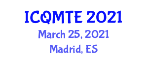 International Conference on Quality Management in Textile Engineering (ICQMTE) March 25, 2021 - Madrid, Spain