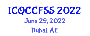 International Conference on Quantum Communication, Cryptography and Free Space Systems (ICQCCFSS) June 29, 2022 - Dubai, United Arab Emirates