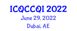 International Conference on Quantum Communication, Cryptography and Quantum Interfaces (ICQCCQI) June 29, 2022 - Dubai, United Arab Emirates