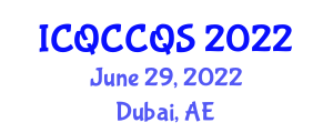 International Conference on Quantum Communication, Cryptography and Quantum Systems (ICQCCQS) June 29, 2022 - Dubai, United Arab Emirates