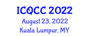 International Conference on Quantum Computing and Cryptology (ICQCC) August 23, 2022 - Kuala Lumpur, Malaysia