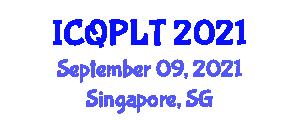 International Conference on Quantum Physics and Latest Technologies (ICQPLT) September 09, 2021 - Singapore, Singapore