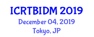 International Conference on Real-Time Business Intelligence and Decision Making (ICRTBIDM) December 04, 2019 - Tokyo, Japan
