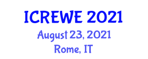 International Conference on Renewable Energy and Wind Engineering (ICREWE) August 23, 2021 - Rome, Italy