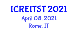 International Conference on Renewable Energy Integration, Transmission and Storage Technologies (ICREITST) April 08, 2021 - Rome, Italy