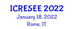 International Conference on Renewable Energy Sources and Energy Efficiency (ICRESEE) January 18, 2022 - Rome, Italy