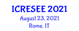 International Conference on Renewable Energy Sources and Energy Engineering (ICRESEE) August 23, 2021 - Rome, Italy