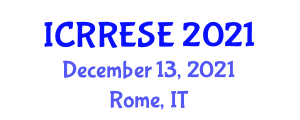 International Conference on Research in Renewable Energy Sources and Economics (ICRRESE) December 13, 2021 - Rome, Italy