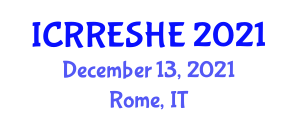 International Conference on Research in Renewable Energy Sources and Hydro Energy (ICRRESHE) December 13, 2021 - Rome, Italy