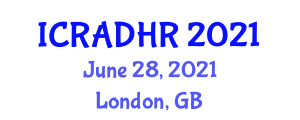 International Conference on Robotic Assistive Devices, Healthcare and Rehabilitation (ICRADHR) June 28, 2021 - London, United Kingdom