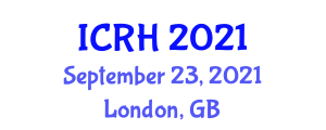 International Conference on Robotics in Healthcare (ICRH) September 23, 2021 - London, United Kingdom