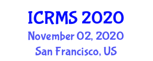 International Conference on Rock Mechanics and Seismology (ICRMS) November 02, 2020 - San Francisco, United States