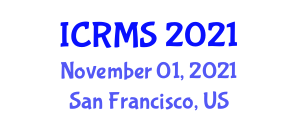 International Conference on Rock Mechanics and Seismology (ICRMS) November 01, 2021 - San Francisco, United States