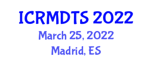 International Conference on Rock Mechanics, Dynamic Tectonics and Seismology (ICRMDTS) March 25, 2022 - Madrid, Spain