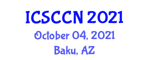 International Conference on Security and Cryptography for Computer Networks (ICSCCN) October 04, 2021 - Baku, Azerbaijan
