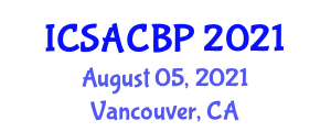 International Conference on Social Anthropology, Cultural Behavior and Practices (ICSACBP) August 05, 2021 - Vancouver, Canada