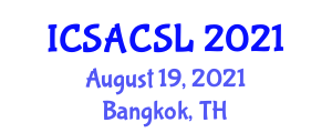 International Conference on Social Anthropology, Culture and Social Life (ICSACSL) August 19, 2021 - Bangkok, Thailand