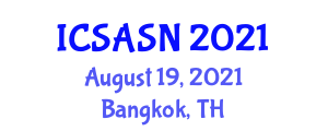 International Conference on Social Anthropology, Society and Nature (ICSASN) August 19, 2021 - Bangkok, Thailand