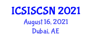 International Conference on Social Influence, Social Structure and Social Networks (ICSISCSN) August 16, 2021 - Dubai, United Arab Emirates