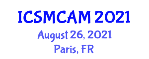 International Conference on Social Media Computing, Analysis and Modeling (ICSMCAM) August 26, 2021 - Paris, France