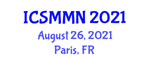 International Conference on Social Media Mining and Networks (ICSMMN) August 26, 2021 - Paris, France