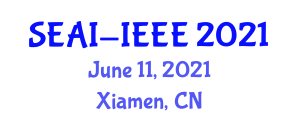 International Conference on Software Engineering and Artificial Intelligence (SEAI-IEEE) June 11, 2021 - Xiamen, China