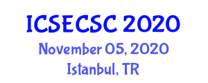 International Conference on Software Engineering, Computer Systems and Communications (ICSECSC) November 05, 2020 - Istanbul, Turkey