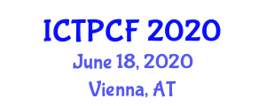International Conference on Textile Processing and Chemical Fiber (ICTPCF) June 18, 2020 - Vienna, Austria