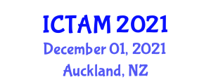 International Conference on Theoretical and Applied Mechanics (ICTAM) December 01, 2021 - Auckland, New Zealand