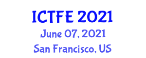 International Conference on Therapeutic Foods and Effectiveness (ICTFE) June 07, 2021 - San Francisco, United States