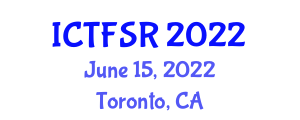 International Conference on Traditional Foods and Safety Regulation (ICTFSR) June 15, 2022 - Toronto, Canada