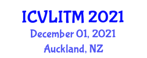 International Conference on Virtual Learning and Innovative Teaching Models (ICVLITM) December 01, 2021 - Auckland, New Zealand