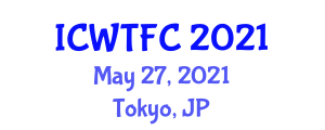 International Conference on Wine Tourism and Food Culture (ICWTFC) May 27, 2021 - Tokyo, Japan