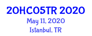 International Healthcare Conference (20HC05TR) May 11, 2020 - Istanbul, Turkey